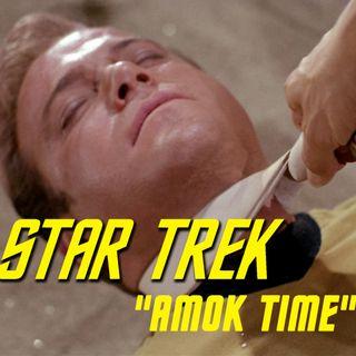 """Season 2, Episode 14: """"Amok Time"""" (TOS) with Dave Galanter"""
