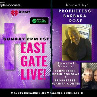 East Gate LIVE! with Pastor Robin Douglas and Pastor Juanita Contee