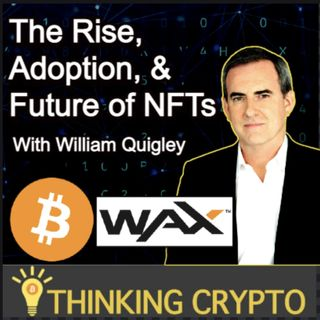 William Quigley, Wax & Tether CoFounder, Interview - NFTs, Bitcoin, USDT, SEC XRP Lawsuit