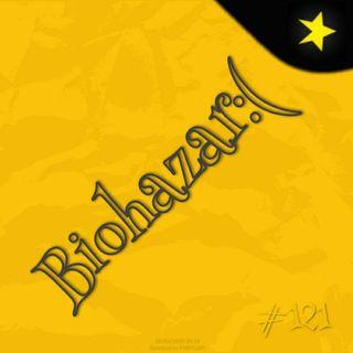 Biohazar:( (#121)