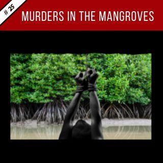 EP25: Murders in the Mangroves