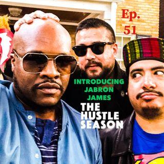 The Hustle Season: Ep. 51 Introducing JaBron James