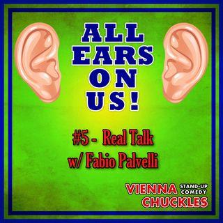 5: Real Talk (Fabio Palvelli)
