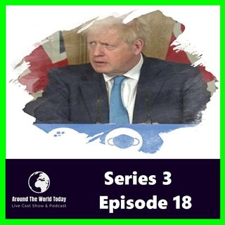 Around the world today Series 3 Episode 18 - Oven Ready Deal Brexit and Covid and the Welsh