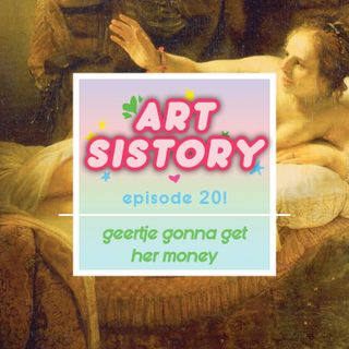 Ep 20: Geertje Gonna Get Her Money