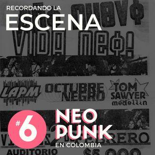 EP 6 | Recordando la Escena Neo Punk en Colombia