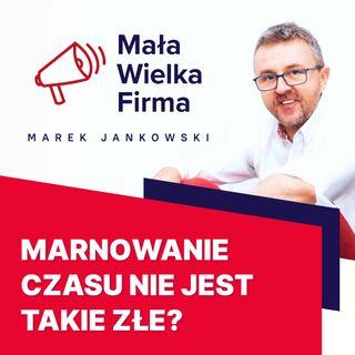 296: Dlaczego warto marnować czas – Piotr Nabielec