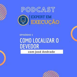 Podcast Expert em Execução - Como encontrar o devedor