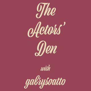 The Actors' Den with gabrysoatto - trailer