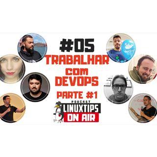05 - TRABALHAR COM/COMO DEVOPS