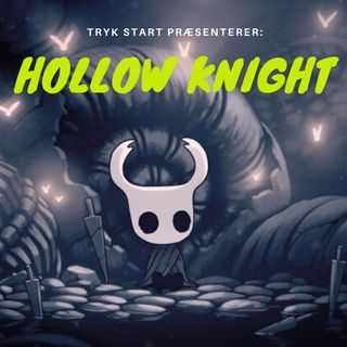 Spil 02 - Hollow Knight