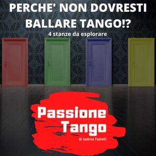 Perche non dovresti ballare Tango!? : 4 Stanze da esplorare