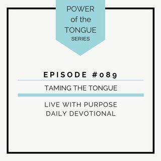 #089 Power of the Tongue: Taming the Tongue