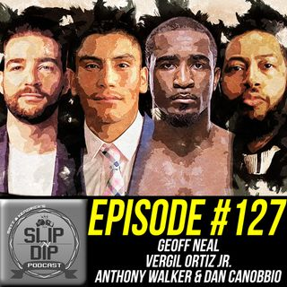 "#127 - ""2020 Visions"" w/ Geoff Neal, Vergil Ortiz Jr., Anthony Walker, & Dan Canobbio"
