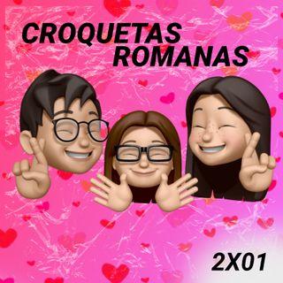 ¡San VALENTÍN, los SIGNOS del AMOR y NUEVA INCORPORACIÓN! | Croquetas Romanas 2x01