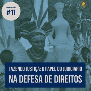 Fazendo justiça: o papel do judiciário na luta por direitos
