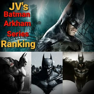 Episode 85 - Batman Arkham Series Ranking