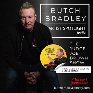 The Judge Joe Brown Show :: Artist Spotlight  :: Featuring Comedian, BUTCH BRADLEY