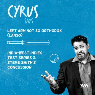 Ep. 415: India-West Indies Test Series & Steve Smith's Concussion