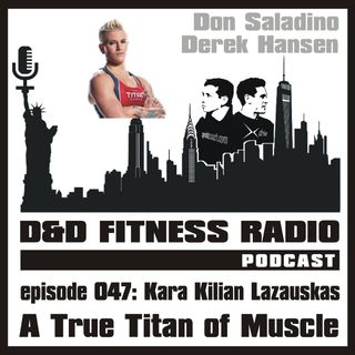 Episode 047 - Kara Lazauskas:  A True Titan of Muscle