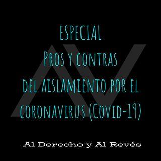Ep. Cero / Pros y Contras del aislamiento por el Coronavirus (Covid-19)