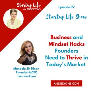 Business and Mindset Hacks Founders Need to Thrive in Today's Market