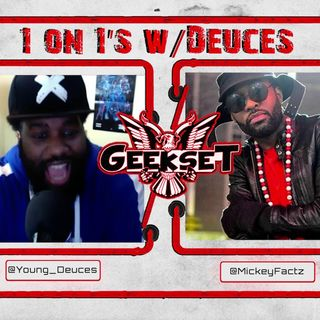 1 on 1's w/Deuces Episode 1 : Mickey Factz Interview