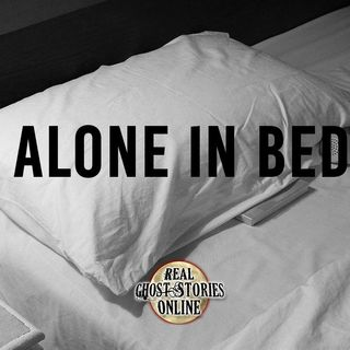Alone In Bed | Paranormal, Supernatural, Horror