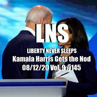 Kamala Harris Gets the Nod 08/12/20 Vol. 9 #145