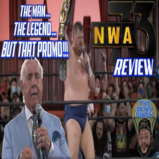 Ric Flair's Awkward Promo, Oh and NWA 73rd Anniversary PPV Post Show | The RCWR Show 8/29/21