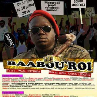 Extrait de la piece theatrale Baabou Roi au CITO Ouagadougou jusqu'au 16 juillet 2016