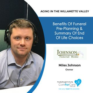 3/10/20: Miles Johnson of the Johnson Funeral Home | Benefits of Planning Ahead for Your Funeral and End-of-Life Choices