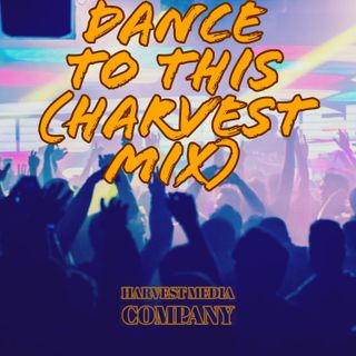 Dance To This (Harvest Mix)