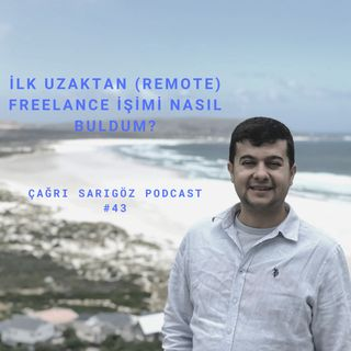 #43 İlk Uzaktan (Remote) Freelance İşimi Nasıl Buldum?