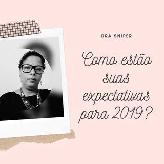 Como estão suas expectativas para a reta final de 2019?
