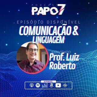 Comunicação & Linguagem com Professor Luiz Roberto