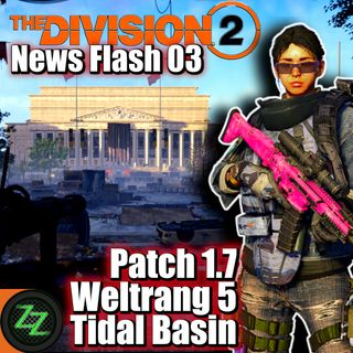The Division 2 News (Deutsch) Update 1.7 - Weltrang 5 & Tidal Basin [TD2 News Flash 03]