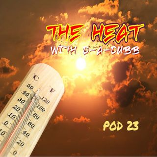 THE HEAT ON SOUNDFYR WITH D-A-DUBB POD23