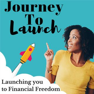 001- The Intro Episode- Launching You To Financial Freedom, Why I Started The Podcast and More
