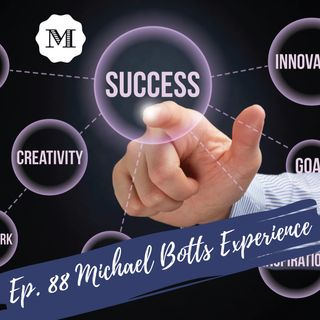 Ep. 88 - Special Guest - Michael Botts