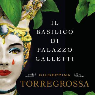 """Giuseppina Torregrossa """"Il basilico di Palazzo Galletti"""""""