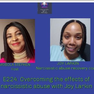 E224: Overcoming The Effects of Narcissistic Abuse With Joy Larkin