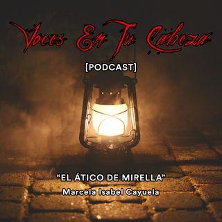 """""""El Ático De Mirella"""" de Marcela Isabel Cayuela- [Audiocuento de terror]"""