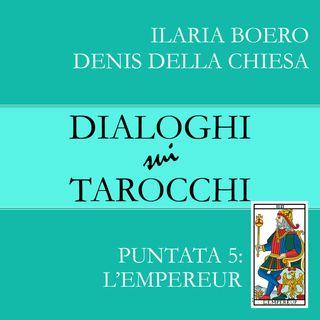5. Dialoghi su L'Empereur, la quinta carta dei Tarocchi di Marsiglia