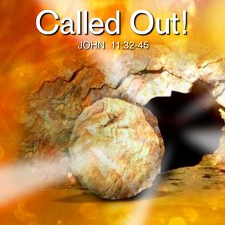 "2-3-19  MESSAGE - ""Called Out!"""