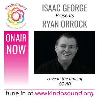 Ryan Orrock: Love in the Time of COVID (Revealing the Mysteries with Isaac George)