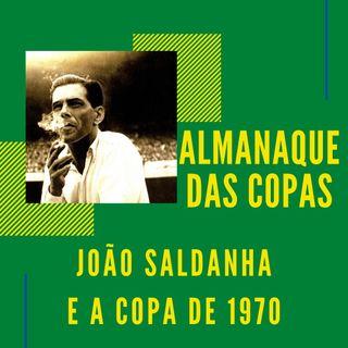 Almanaque das Copas #9 - João Saldanha e a Copa de 1970