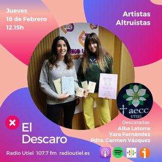 2x6 - El Descaro: Artistas Altruistas - Alba Latorre, Yara Fernández, Carmen Vázquez (Pdta. AECC Utiel)