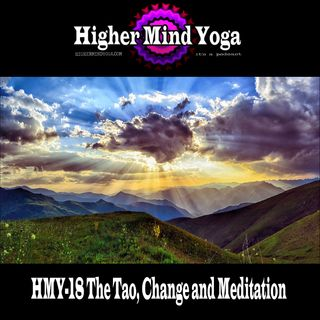 HMY-18 The Tao, Change and Meditation