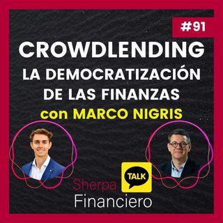 #91 SFT9 Marco Nigris Crowdlending La democratizacion de las finanzas